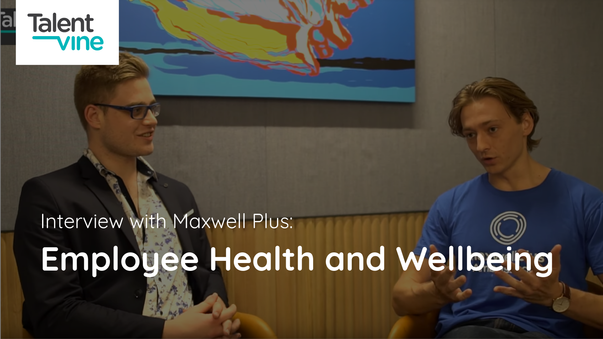 TalentVine Interview with Maxwell Plus - Employee Health and Wellbeing